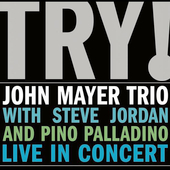 John Mayer Trio (Adult Alternative)/John Mayer (Adult Alternative): Try! John Mayer Trio Live in Concert