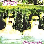 Zrazy: Dream On *