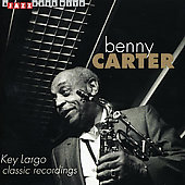 Benny Carter (Sax): Key Largo - Classic Recordings