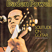 Baden Powell: Solitude on Guitar