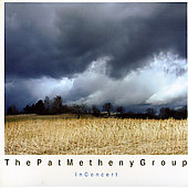 Pat Metheny/Pat Metheny Group: The Pat Metheny Group in Concert