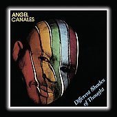 Angel Canales: Different Shades of Thought *