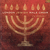 London Jewish Male Choir: S'u Sh'orim