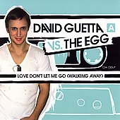 David Guetta/The Egg: Love, Don't Let Me Go (Walking Away) [Ultra] [Single]