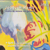 Joaquim Homs: Chamber Music with Guitar / +Que2 Guitar Duo, Ensemble de Salamanca