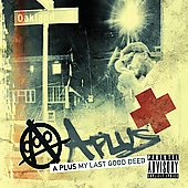 A Plus (Hiero): My Last Good Deed [PA]