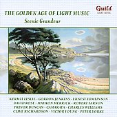 The Golden Age of Light Music: Scenic Grandeur