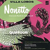 Villa-Lobos: Noneto, Quatuor, etc / R. Wagner, H. Ross, E. Houston, A. Segovia, J. Bream, et al