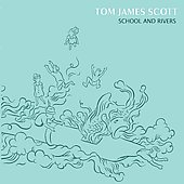 Tom James Scott: School and Rivers