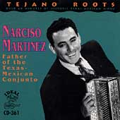 Narciso Martínez: The Father of Tex-Mex Conjunto: El Huracan Del Valle 2 *