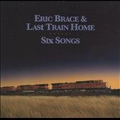 Eric Brace/Last Train Home: Six Songs [Slipcase]
