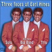 Earl Hines: Three Faces of Earl Hines