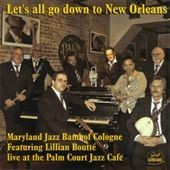 Maryland Jazz Band/Lillian Boutté: Let's All Go Down to New Orleans