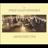 Philip Glass Ensemble: A Retrospective