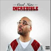 Cool Nutz: Incredible [PA] [Digipak]