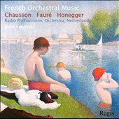 French Orchestral Music: Chausson, Faur&eacute;, Honegger