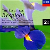 The Essential Respighi
