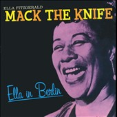 Ella Fitzgerald: Mack the Knife: Ella in Berlin