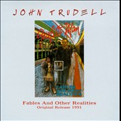 John Trudell: Fables and Other Realities [Digipak]