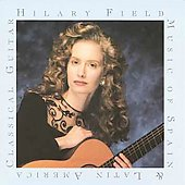 Hilary Field - Guitar Music of Spain & Latin America