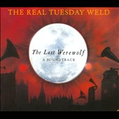 The Real Tuesday Weld: The Last Werewolf [Digipak] *