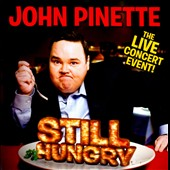 John Pinette: Still Hungry: The Live Concert Event! *