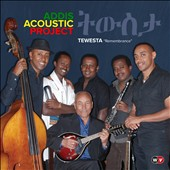 Addis Acoustic Project: Tewesta: Remembrance