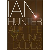 Ian Hunter: All the Young Dudes