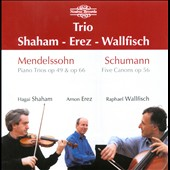 Mendelssohn: Piano Trios; Schumann: Five Canons / Trio Shaham - Erez - Wallfisch