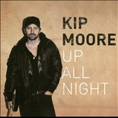 Kip Moore: Up All Night