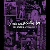 Jimi Hendrix: West Coast Seattle Boy - Jimi Hendrix: Voodoo Child