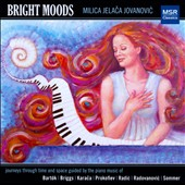 Bright Moods - Piano works by Prokofiev; Karaca; Radovanovic; Griggs; Sommer; Bartok / Milica Jovanovic, piano