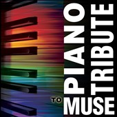 The Piano Tribute Players: Piano Tribute To Muse