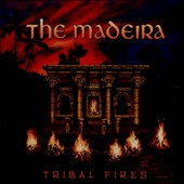 The Madeira: Tribal Fires