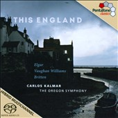 This England - works by Elgar, Vaughan Williams and Britten / Carlos Kalmar, Oregon SO