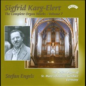 Sigfrid Karg-Elert: Complete Organ Works Vol. 7 / Stefan Engles at the Seifert Organ of St. Mary's Basilica, Kevelaer, Germany