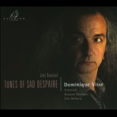 Dowland: Tunes of Sad Despaire - a collection of songs / Dominique Visse, countertenor; Renaud Delaigue, bass; Eric Bellocq: lute, orpharion