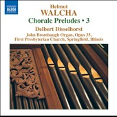 Helmut Walcha: Chorale Preludes, Vol. 3 / Delbert Disselhorst, organ