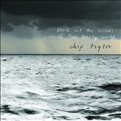 Chip Taylor: Block Out the Sirens of This Lonely World [Digipak]