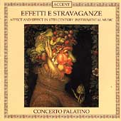 Effetti e Stravaganze / Concerto Palatino