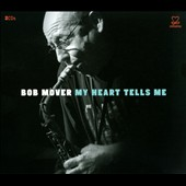 Bob Mover: My Heart Tells Me [Digipak]
