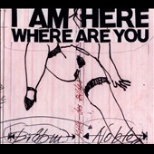 Peter Brötzmann/Steve Noble: I Am Here Where Are You [Digipak]