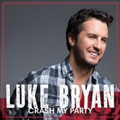 Luke Bryan: Crash My Party [Deluxe Edition] *