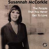 Susannah McCorkle: The People That You Never Get to Love