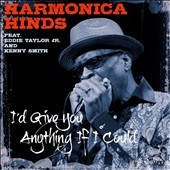 Harmonica Hinds: I Would Give You Anything If I Could