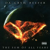 Da Grym Reefer: The Sum Of All Fears [PA]