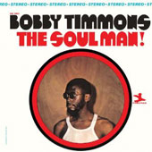 Bobby Timmons: The Soul Man!