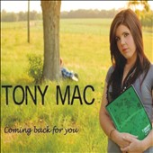 Tony Mac: Coming Back For You
