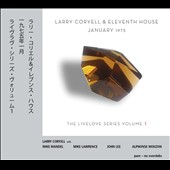 Larry Coryell & Eleventh House: January 1975: The Livelove Series, Vol. 1 [Digipak] *