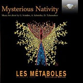 Mysterious Nativity - Christmas music for choir by Georgy Sviridov, Arvo Part, Dimitri Tchesnokov, Vytautas Miskinis, Alfred Schnittke / Lés Metaboles